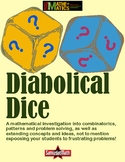 Diabolical Dice: Combinations, Patterns and Problem Solvin