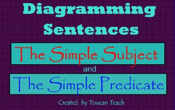 Diagramming Sentences Simple Subject and Predicate SMARTBoard Activities
