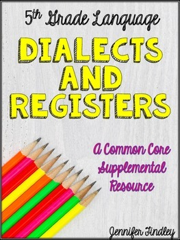Dialects and Registers (L.5.3b)