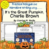 It's the Great Pumpkin, Charlie Bown* Dialogue Practice and Narrative Writing