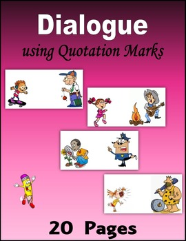 Dialogue:  using Quotation Marks