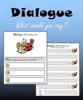 Dialogue:  What would you say?