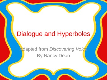 Dialogue and Hyperboles OH MY!