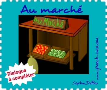 Dialogue in French to complete - Au marché