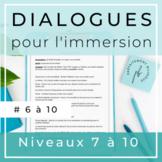 Dialogues pour l'immersion française #6 à 10/ French Dialogues