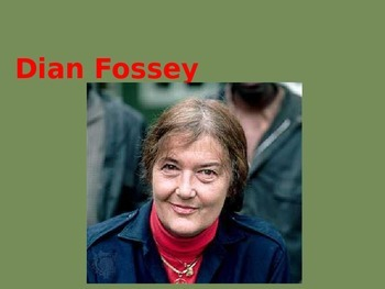 Dian Fossey Power Point - History Facts Life Story 10 Slides Includes Pictures