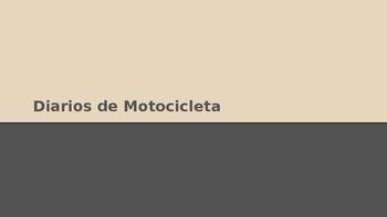 Diarios de Motocicleta: Introduction & Themes Presentation