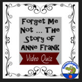 Diary of Anne Frank - Forget Me Not Video Quiz Digital and Print
