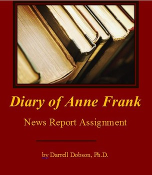 Diary of Anne Frank News Report Assignment