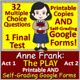 Diary of Anne Frank Play - Test for Acts 1 & 2 - SELF-GRADING GOOGLE FORMS Drama