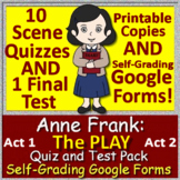 Diary of Anne Frank Play - Tests & Quizzes for Acts 1 & 2 - SELF-GRADING GOOGLE