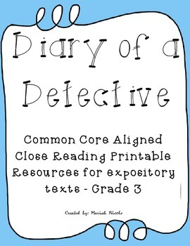Diary of a Detective - Common Core Close Reading Packet (Expository)