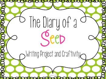 Diary of a Seed Spring Writing Project and Craftivity