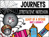 Diary of a Spider Unit 1, Lesson 4- Journeys Print & Go with Interactive Pages