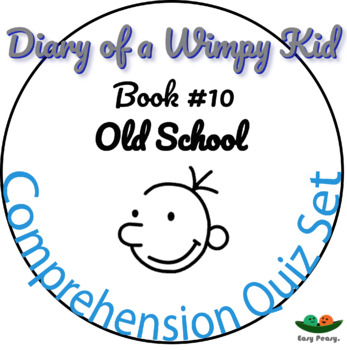Diary of a Wimpy Kid - Book 10 - Old School - Multiple Choice 11 Quizzes