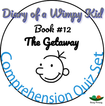 Diary of a Wimpy Kid - Book 12 - The Getaway - Comprehension Quiz