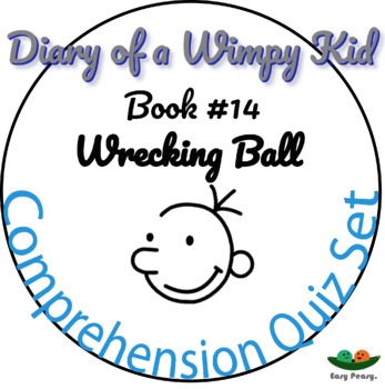 Diary of a Wimpy Kid - Book 14 - Wrecking Ball - Comprehension Quiz