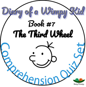 Diary of a Wimpy Kid - Book 7 - The Third Wheel - Comprehension Quiz