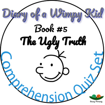 Diary of a Wimpy Kid - Book 5 - The Ugly Truth - Comprehension Quiz