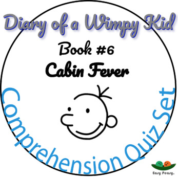 Diary of a Wimpy Kid - Book 6 - Cabin Fever - Multiple Choice 11 Quizzes