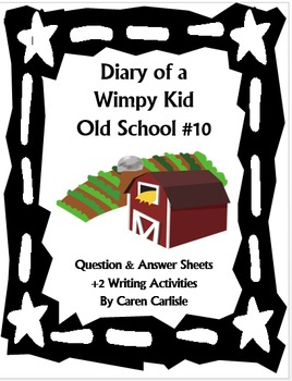 Diary of a Wimpy Kid -Old School #10 by Jeff Kinney -Q & A +2 Writing Activities