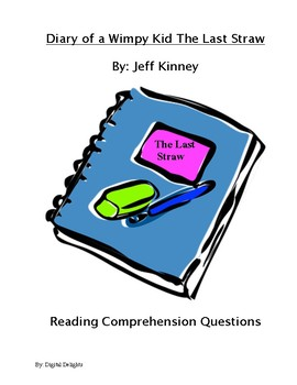 Diary of a Wimpy Kid: The Last Straw Reading Comprehension Questions