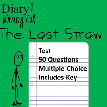 Diary Of A Wimpy Kid The Last Straw Test By The Children S Literature Teacher