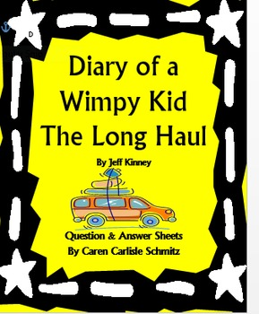 Diary Of A Wimpy Kid The Long Haul Question And Answer Sheets By Jeff Kinney