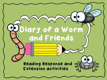 Diary of a Worm Series Reading Response and Extension Activities