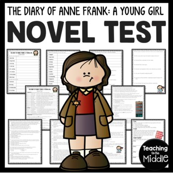 Diary of a Young Girl, Anne Frank Novel Test, 43 questions + essay, study guide