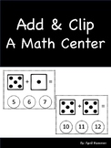 Dice Add and Clip:  An Addition Math Center