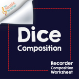 Dice Composition | Recorder Composition Worksheet [Distanc