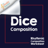Dice Composition | Rhythm Composition Worksheet