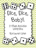 Dice, Dice, Baby! {17 Math Activities Using Dice}