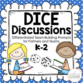 Dice Discussions:  Differentiated Prompts for Engaging Discussion  {K-3}