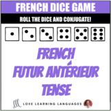 Dice Game - French Futur Antérieur Tense - Jeu de Dés