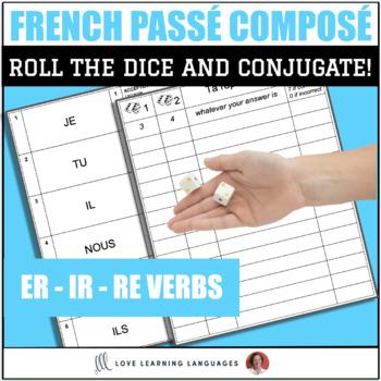 Dice Game - French Passé Composé Avoir - Regular ER-IR-RE verbs - Jeux de Dés