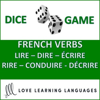 Dice Game - French Verbs LIRE - DIRE - ÉCRIRE - RIRE - CONDUIRE - DÉCRIRE