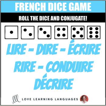 Dice Game - French Verbs LIRE - DIRE - ÉCRIRE - RIRE - CON