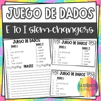 Dice Game (Juego de Dados) - Stem-Changing Verbs in the Present Tense (E to I)