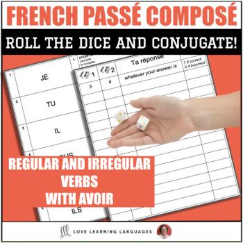 French Dice Game -Passé Composé with Irregular AVOIR Verbs - Jeu de Dés