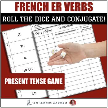 Dice Game - Regular French -ER Verbs - Present Tense - Jeu de Dés