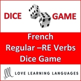 Dice Game - Regular French -RE Verbs - Present and Passé C