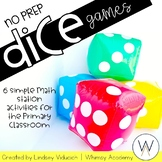 Dice Games Math Stations with 6 NO PREP Activities!