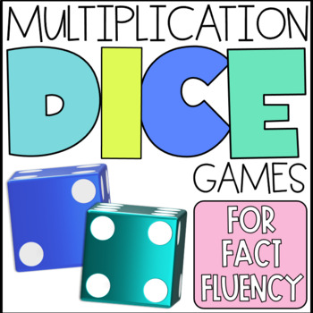 Dice Games for Multiplication Fluency