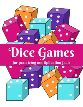 Dice Games for Practicing Multiplication Facts