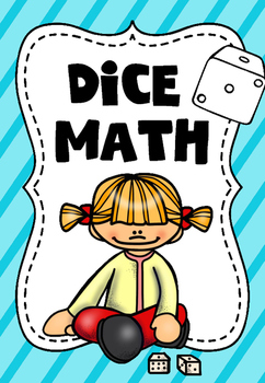 Dice Math: Addition, Subtraction, Multiplication and Divis
