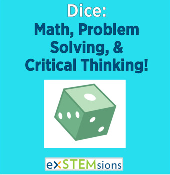 Dice: Probability, Problem Solving, and Critical Thinking