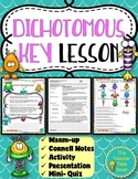 Dichotomous Key Lesson- Classification Unit (Notes, Activi