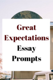 Dickens' Great Expectations: Three Essay Prompts